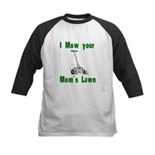 I Mow Your Mom's Lawn Tee