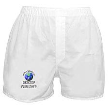World's Coolest DESKTOP PUBLISHER Boxer Shorts