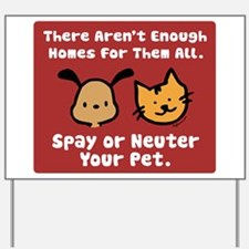 Too Few Homes Spay & Neuter Yard Sign