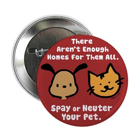 """Too Few Homes Spay & Neuter 2.25"""" Button (10 pack)"""