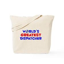 World's Greatest Dispa.. (A) Tote Bag