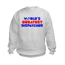 World's Greatest Dispa.. (A) Sweatshirt