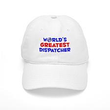 World's Greatest Dispa.. (A) Baseball Cap