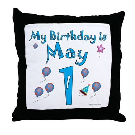 May 1st Birthday Throw Pillow