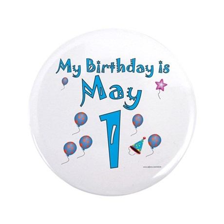 "May 1st Birthday 3.5"" Button"