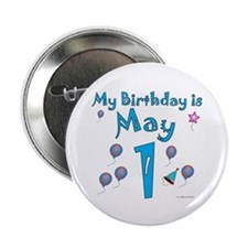 """May 1st Birthday 2.25"""" Button"""