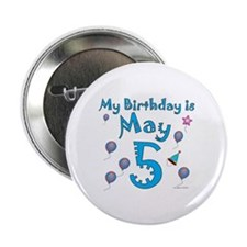 "May 5th Birthday 2.25"" Button"