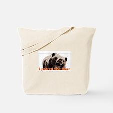 I poked the bear Tote Bag
