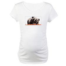 I poked the bear Shirt