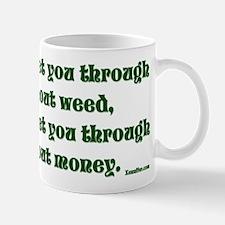 Money & Weed... Mug