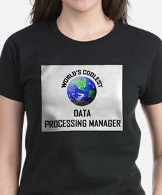 World's Coolest DATA PROCESSING MANAGER Tee