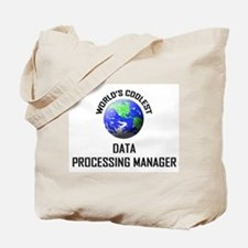 World's Coolest DATA PROCESSING MANAGER Tote Bag