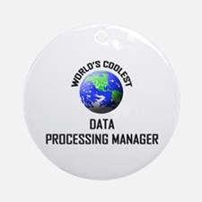 World's Coolest DATA PROCESSING MANAGER Ornament (