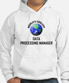 World's Coolest DATA PROCESSING MANAGER Hoodie