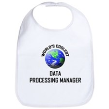 World's Coolest DATA PROCESSING MANAGER Bib