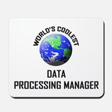 World's Coolest DATA PROCESSING MANAGER Mousepad