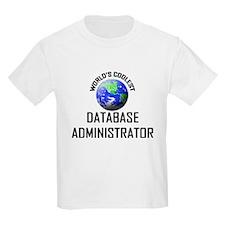 World's Coolest DATABASE ADMINISTRATOR T-Shirt