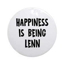 Happiness is being Lenn Ornament (Round)
