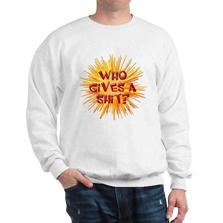 Who gives a shit? Sweatshirt