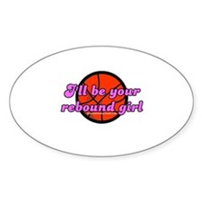 I'll Be Your Rebound Girl Oval Decal