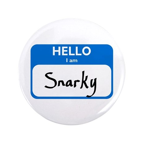 """Snarky 3.5"""" Button (100 pack)"""