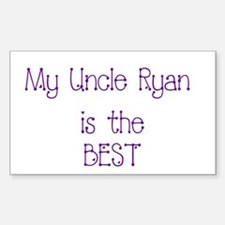 My Uncle Ryan is the BEST Rectangle Decal