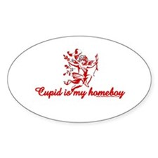 Cupid Is My Homeboy Oval Decal
