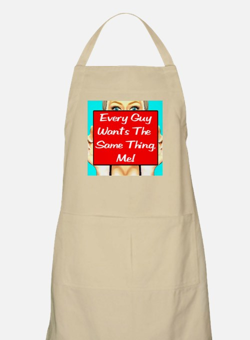 Every Guy Wants The Same Thin BBQ Apron