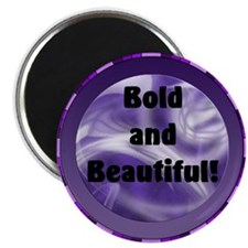 "Bold and Beautiful! 2.25"" Magnet (10 pack)"