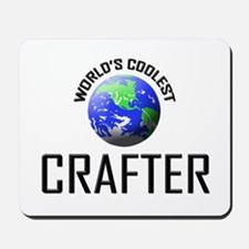 World's Coolest CRAFTER Mousepad
