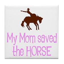 Mom saved the horse - girl Tile Coaster