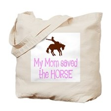 Mom saved the horse - girl Tote Bag