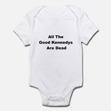 All The Good Kennedys are Dead Infant Bodysuit