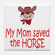 Mom saved the horse - boy Tile Coaster