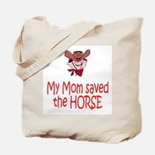 Mom saved the horse - boy Tote Bag