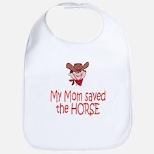 Mom saved the horse - boy Bib