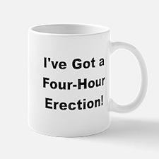 I've Got a Four-Hour Erection Mug