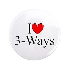 """I Love (Heart) 3-Ways"" 3.5"" Button"