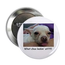 """What Choo Lookin' At? 2.25"""" Button"""