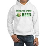 Irish you were beer Hooded Sweatshirt