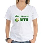 Irish you were beer Women's V-Neck T-Shirt