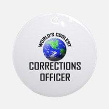 World's Coolest CORRECTIONS OFFICER Ornament (Roun