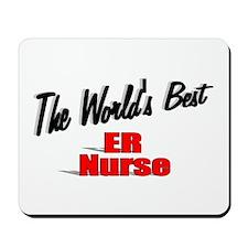 """The World's Best ER Nurse"" Mousepad"