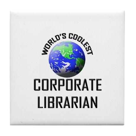 World's Coolest CORPORATE LIBRARIAN Tile Coaster