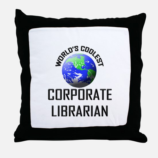 World's Coolest CORPORATE LIBRARIAN Throw Pillow