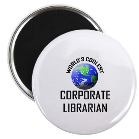World's Coolest CORPORATE LIBRARIAN Magnet