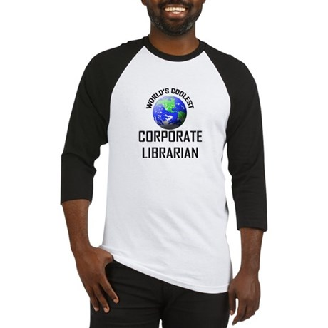World's Coolest CORPORATE LIBRARIAN Baseball Jerse