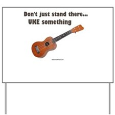 Don't just stand there, UKE s Yard Sign