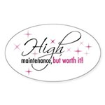 High Maintenance Oval Sticker