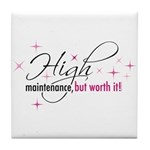 High Maintenance Tile Coaster